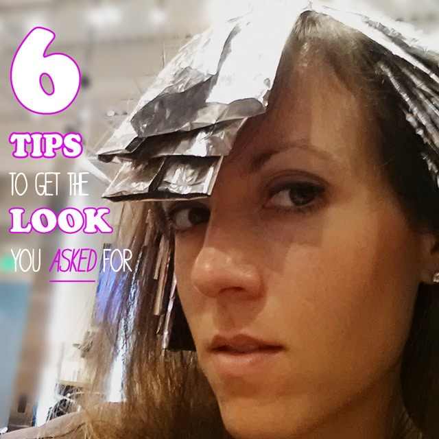 6 Hairstyle Tips to Get the Look You Asked For