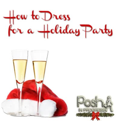 How to Dress For a Holiday Party – Three Looks