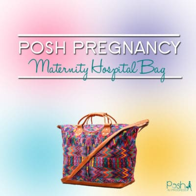 The Maternity Hospital Bag Checklist for the Stylish Woman