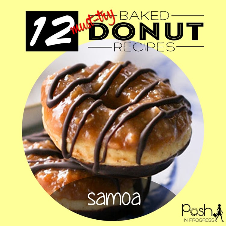 12 Must-Try Baked Donut Recipes featured by top LA lifestyle blogger, Posh in Progress | Baked Donut Recipes by popular LA lifestyle blog, Posh in Progress: Pinterest image of Samoa baked donuts.