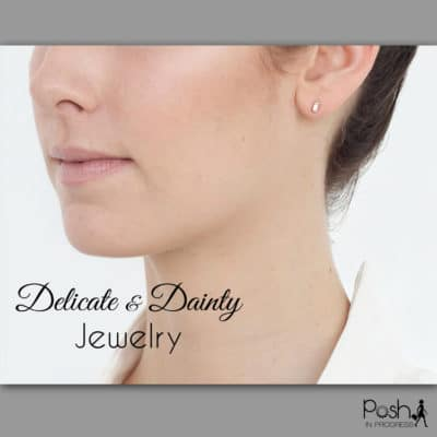 Dainty and Delicate Jewelry
