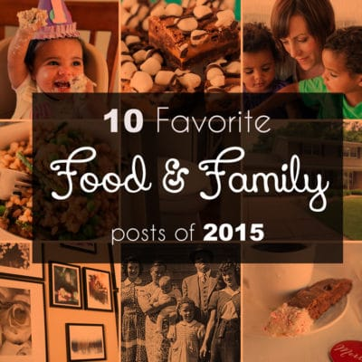 10 Favorite Food and Family Blog Posts of 2015