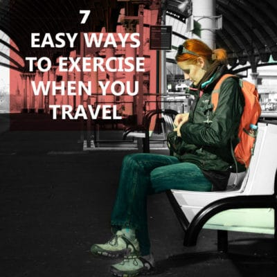 7 Easy Ways to Exercise When You Travel