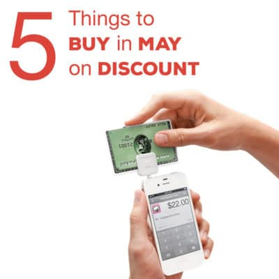 5 Things You Need To Buy in May on Discount