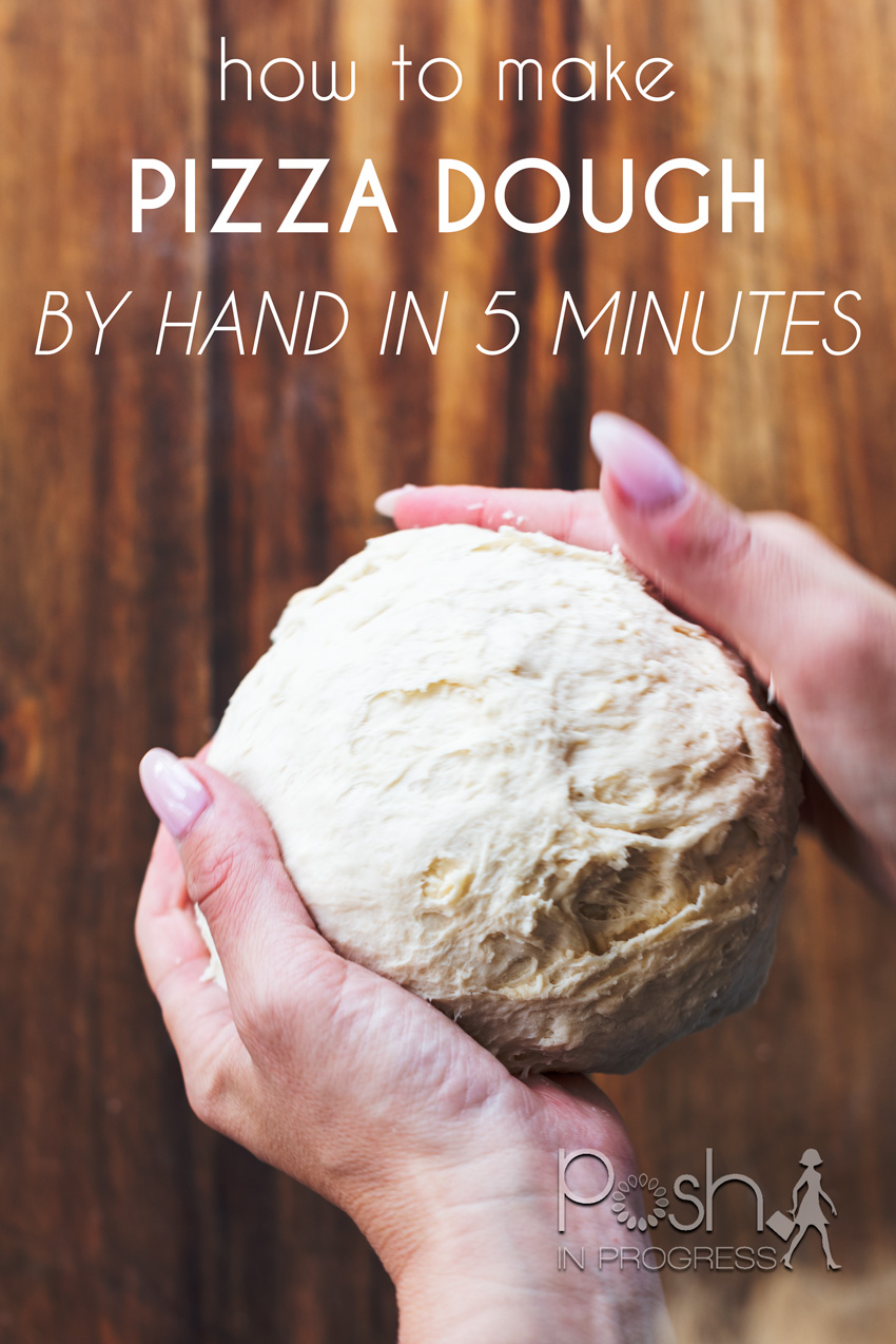 Best Pizza Dough Recipe by Hand featured by top LA lifestyle blogger, Posh in Progress